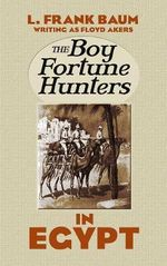 The Boy Fortune Hunters in Egypt : Puffin Classics (Clothbound Classic) - L. Frank Baum