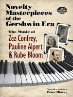 Novelty Masterpieces of the Gershwin Era Confrey Alpert & Bloom Pf Book : The Music of Zez Confrey, Pauline Alpert and Rube Bloom