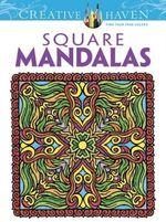 Square Mandalas : Creative Haven Coloring Books - Alberta Hutchinson