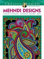 Creative Haven Mehndi Designs Coloring Book : Traditional Henna Body Art - Marty Noble
