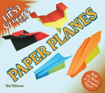 My First Origami Book -- Paper Planes : With 24 Sheets of Origami Paper! - Nick Robinson