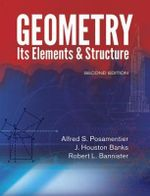 Geometry, Its Elements and Structure : Second Edition - Alfred S. Posamentier