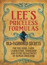 Lee's Priceless Formulas : Old-Fashioned Secrets - N. T. Oliver