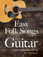 Aberle Hank Easy Folk Songs for Guitar with Downloadable MP3 Gtr Bk - Hank Aberle