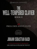 J. S. Bach: Book 2 : The Well-Tempered Clavier: 48 Preludes and Fugues Book II