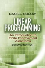 Linear Programming : An Introduction to Finite Improvement Algorithms - Daniel Solow