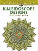 Creative Haven Kaleidoscope Designs Coloring Book - Lester Kubistal