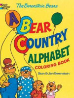 The Berenstain Bears -- a Bear Country Alphabet Coloring Book - Jan Berenstain