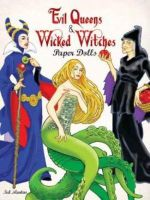 Evil Queens and Wicked Witches Paper Dolls - Ted Menten