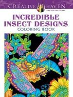 Creative Haven Incredible Insect Designs Coloring Book : Creative Haven Coloring Books - Marty Noble