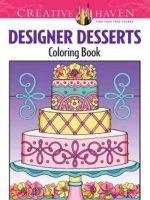 Creative Haven Designer Desserts Coloring Book - Eileen Miller