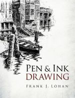 Pen & Ink Drawing : A Workbook of Collage, Transfers and More - Frank Lohan