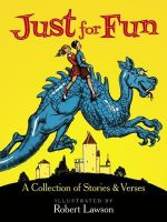Just for Fun : A Collection of Stories and Verses - Robert Lawson