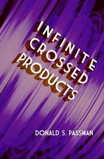 Infinite Crossed Products - Donald S Passman
