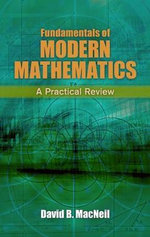 Fundamentals of Modern Mathematics : A Practical Review - David B. MacNeil