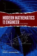Modern Mathematics for the Engineer : First Series: First series