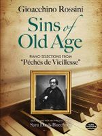Rossini Gioacchino Sins of Old Age Pf Selections Peches Vieillesse Bk : Piano Selections from