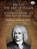 J. S. Bach : The Art of Fugue/A Companion to the Art of Fugue