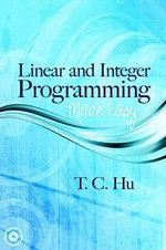 Linear and Integer Programming Made Easy - T. C. Hu