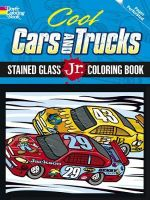Cool Cars and Trucks : Stained Glass Jr. Coloring Book - Peter Donahue