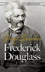 Great Speeches by Frederick Douglass - Frederick Douglass