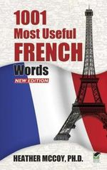 1,001 Most Useful French Words : 2,000 Business & Financial Terms Defined & Rated - Heather McCoy