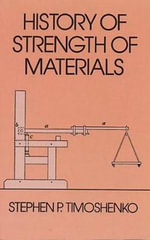 History of Strength of Materials : Dover Civil and Mechanical Engineering - Stephen P. Timoshenko