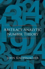 Abstract Analytic Number Theory : Dover Books on Mathematics - John Knopfmacher