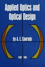 Applied Optics and Optical Design : Pt. 2 - Alexander Eugen Conrady