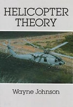 Helicopter Theory : Us International Technology Transfer and Its Impac... - Wayne Johnson
