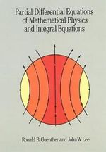 Partial Differential Equations of Mathematical Physics and Integral Equations - Ronald B. Guenther