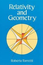 Relativity and Geometry : Philosophical Reflections on Physics - Roberto Torretti