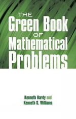 The Green Book of Mathematical Problems - Kenneth S. Williams