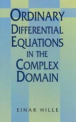 Ordinary Differential Equations in the Complex Domain : Dover Books on Mathematics - Einar Hille