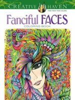 Creative Haven Fanciful Faces Coloring Book : Creative Haven Coloring Books - Miryam Adatto