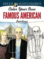 Dover Masterworks : Color Your Own Famous American Paintings - Marty Noble