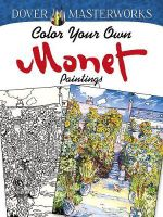 Dover Masterworks : Color Your Own Monet Paintings - Marty Noble