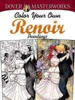 Dover Masterworks : Color Your Own Renoir Paintings - Marty Noble