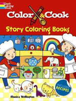 Color & Cook Story Coloring Book - Monica Wellington