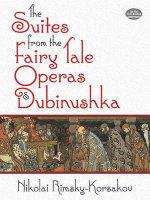 The Suites from the Fairy Tale Operas and Dubinushka - Nikolay Rimsky-Korsakov