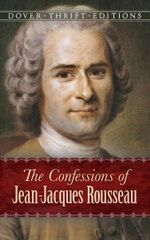 The Confessions of Jean-Jacques Rousseau - Jean-Jacques Rousseau