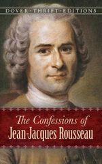 The Confessions of Jean-Jacques Rousseau - Jean-Jacques Rousseau
