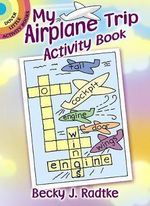 My Airplane Trip Activity Book - Becky J. Radtke