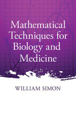Mathematical Techniques for Biology and Medicine - William Simon