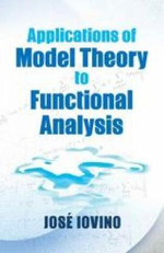 Applications of Model Theory to Functional Analysis - Jose Iovino