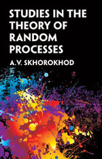 Studies in the Theory of Random Processes - A. V. Skhorokhod
