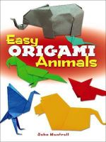 Easy Origami Animals - John Montroll