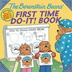 The Berenstain Bears' First Time Do-it! Book - Jan Berenstain