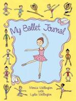 My Ballet Journal - Monica Wellington