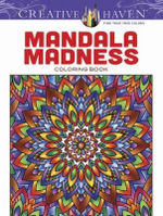 Creative Haven Mandala Madness Coloring Book : Creative Haven Coloring Books - John Wik